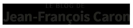 Le Blog de Jean-François Caron